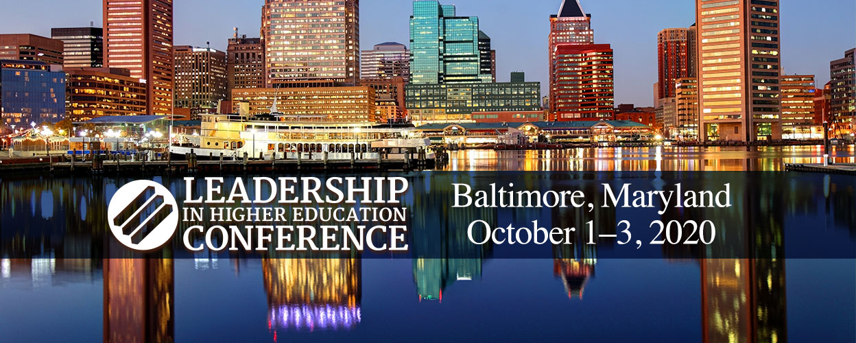 Leadership in Higher Education Conference October 1 - 3, 2020 in Baltimore
